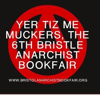 Bristol Anarchist Bookfair 26th April, Yer tiz, tell all your friends